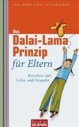 Das Dalai-Lama-Prinzip für Eltern: Erziehen mit Liebe: Anne-Bärbel Köhle, Dr.