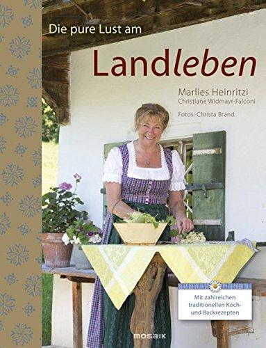 9783442392483: Die pure Lust am Landleben: Mit zahlreichen traditionellen Koch- und Backrezepten