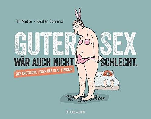 9783442392636: Guter Sex wär auch nicht schlecht: Das erotische Leben des Olaf Fiedsen