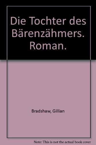 9783442410194: Die Tochter des Bärenzähmers. Roman.
