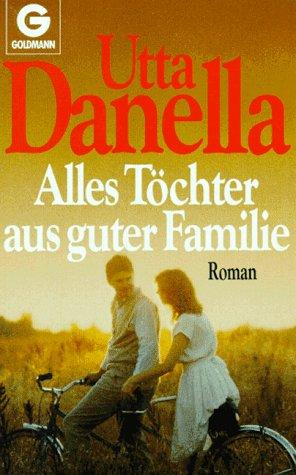 9783442410651: Alles Töchter aus guter Familie. Roman.