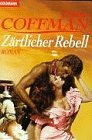 9783442411153: Z�rtlicher Rebell. Roman