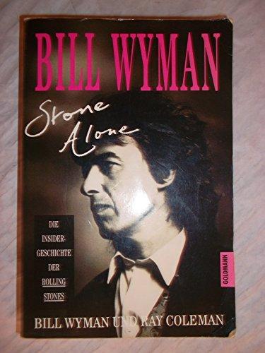 Stone Alone- Die Insidergeschichte der Rolling Stones: Wyman, Bill; Coleman,