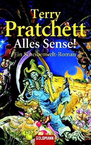 Alles Sense! Ein Scheibenwelt-Roman - Pratchett, Terry