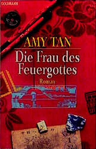 Die Frau des Feuergottes. Roman.: Amy Tan