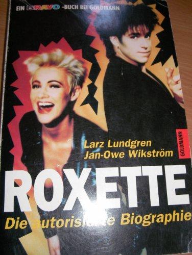 Roxette. Das Buch.: Larz Lundgren,Jan-Owe Wikström