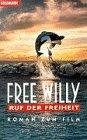 Free Willy. Ruf der Freiheit. Roman zum Film. (3442425735) by [???]
