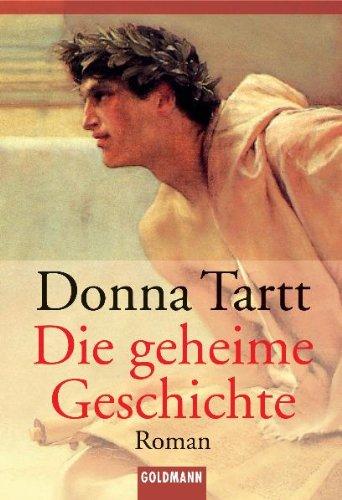 Die geheime Geschichte: Tartt, Donna
