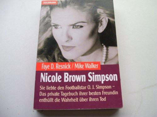 9783442431182: Nicole Brown Simpson - Sie liebte den Footballstar O. J. Simpson. Das Tagebuch ihrer besten Freundin enthüllt die Wahrheit über ihren Tod