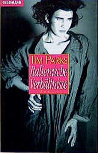 Italienische Verhältnisse (Goldmann Allgemeine Reihe) - Parks, Tim