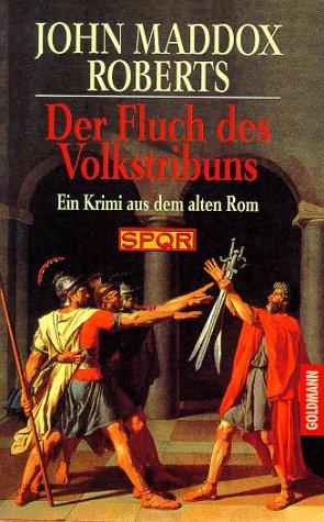 9783442431908: Der Fluch des Volkstribun. SPQR. Ein Krimi aus dem alten Rom.