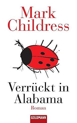 Verrückt in Alabama.: Mark Childress