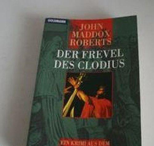 9783442432905: Der Frevel des Clodius. Geheime Geschichte