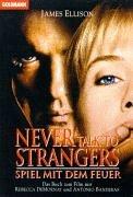 9783442434909: Never talk to strangers - Spiel mit dem Feuer