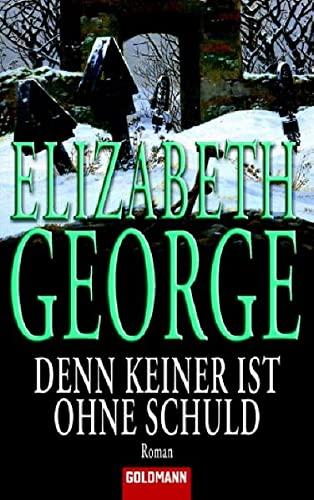Denn keiner ist ohne Schuld : Roman / Elizabeth George. Dt. von Mechtild Sandberg-Ciletti