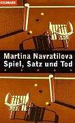 Spiel, Satz und Tod - Navratilova, Martina und Liz Nickles