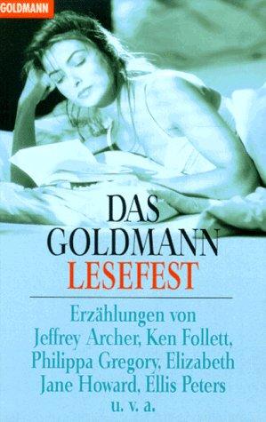 9783442437283: Das Goldmann-Lesefest. Erzählungen von Jeffrey Archer, Ken Follett, Elizabeth Jane Howard, Rosamunde Pilcher u.v.a.