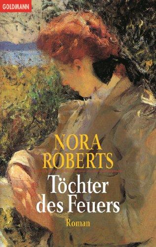 Töchter des Feuers: Roman - Roberts, Nora
