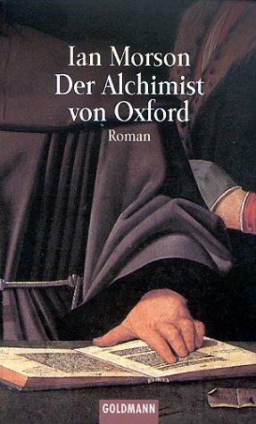 Der Alchimist von Oxford. (9783442438754) by Ian Morson