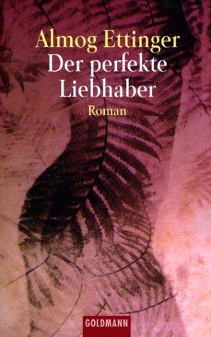 9783442439911: Der perfekte Liebhaber.