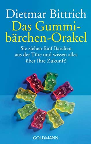 Das Gummibarchen Orakel (German Edition): Dietmar Bittrich