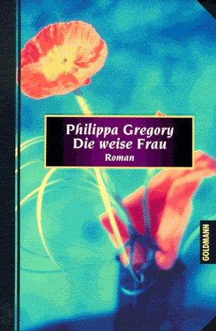 Die weise Frau. (3442441846) by Gregory, Philippa