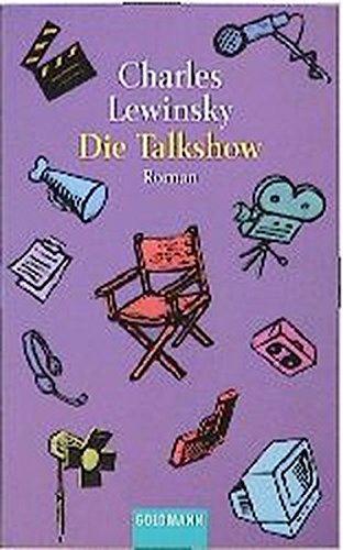 Die Talkshow. Roman: Lewinsky, Charles