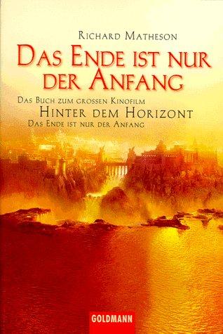 9783442443567: Das Ende ist nur der Anfang. Hinter dem Horizont. Das Buch zum Film.