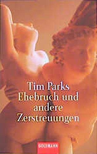 Ehebruch und andere Zerstreuungen. (3442446651) by Parks, Tim