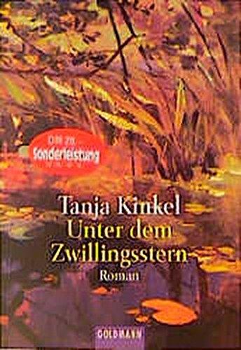 Unter dem Zwillingsstern.: Tanja Kinkel