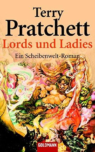 9783442446759: Lords und Ladies. Ein Roman von der bizarren Scheibenwelt.