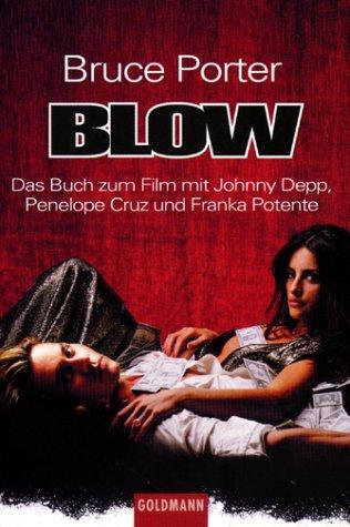 9783442449125: Blow. Das Buch zum Film mit Johnny Depp, Penelope Cruz und Franka Potente