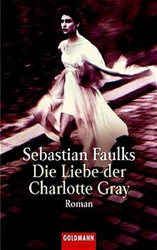 Die Liebe der Charlotte Gray. (3442449928) by Sebastian Faulks