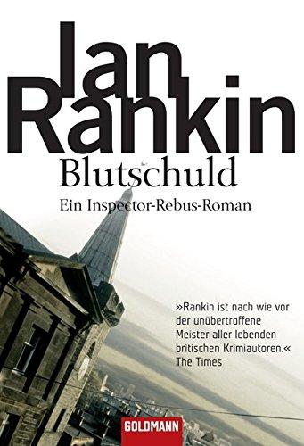 Blutschuld. Ein Inspector- Rebus- Roman. (3442450160) by Ian Rankin