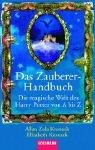 Das Zauberer- Handbuch. Die magische Welt der Joanne K. Rowling von A bis Z. (3442451531) by Allan Zola Kronzek; Elizabeth Kronzek