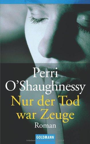 Nur der Tod war Zeuge. (9783442453108) by O'Shaughnessy, Perri
