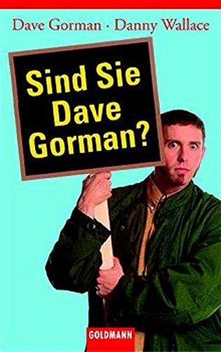 Sind Sie Dave Gorman? (9783442453993) by Gorman, Dave; Wallace, Danny