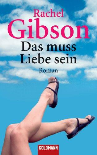 Das muss Liebe sein. (3442454581) by Gibson, Rachel