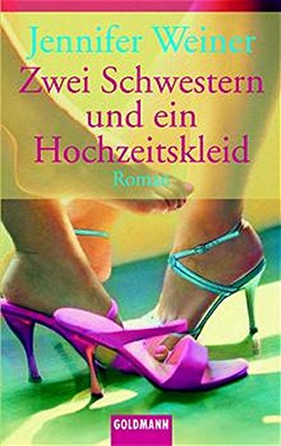Zwei Schwestern und ein Hochzeitskleid.: Jennifer Weiner