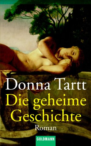 Die geheime Geschichte: Roman: Tartt, Donna: