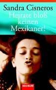 9783442457137: Heirate bloß keinen Mexikaner!