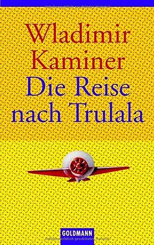 Reise Nach Trulala, Die: Wladimir Kaminer