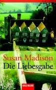 Die Liebesgabe.: Madison, Susan