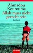 Allah muss nicht gerecht sein.: Kourouma, Ahmadou, Herting,