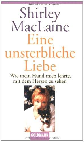 Eine unsterbliche Liebe (9783442457625) by Shirley MacLaine