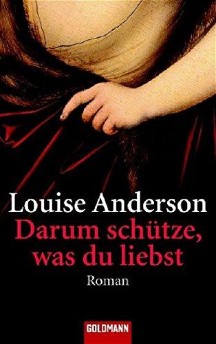 Darum schütze, was du liebst (9783442460441) by [???]