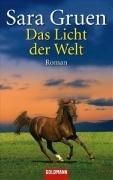 Das Licht der Welt (9783442462308) by Sara Gruen