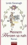 9783442466009: Meinem Herzen So Nah: Roman