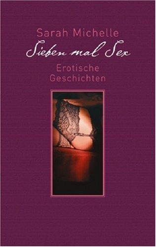 9783442466061: Sieben mal Sex. Sonderausgabe: Erotische Geschichten