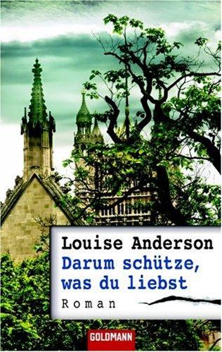 Darum schütze, was du liebst. Sonderausgabe (3442466105) by Anderson, Louise